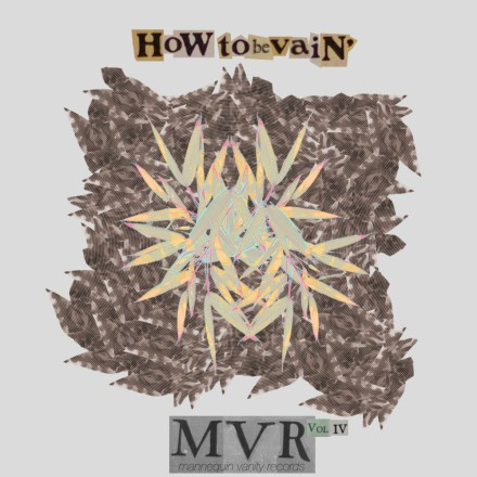 MVR Releases How To Be Vain Volume 4