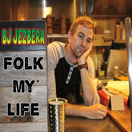 """BJ Jezbera """"Folk My Life"""" Out 4/22!"""