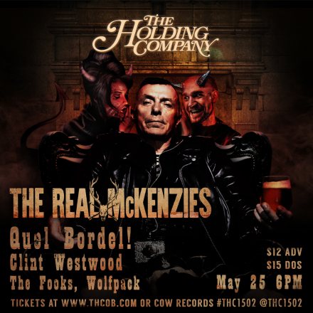 Clint Westwood, and QB! open for The Real McKenzies @ THC this Thur 5/25