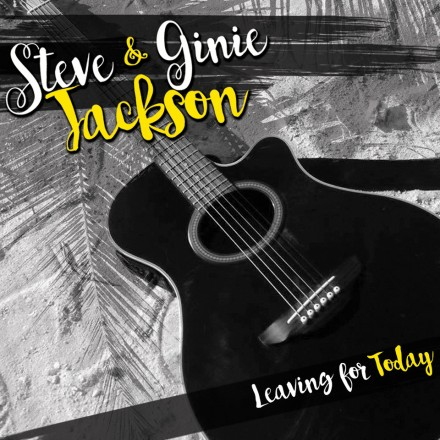"Steve & Ginie Jackson's ""Leaving For Today"""
